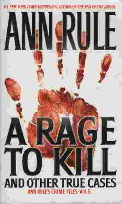 Image for A RAGE TO KILL AND OTHER TRUE CASES