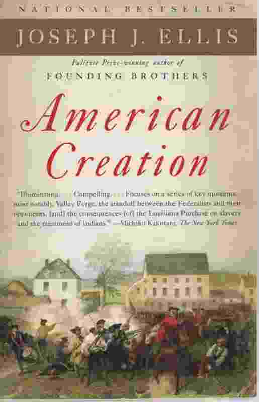 Image for AMERICAN CREATION  Triumphs and Tragedies in the Founding of the Republic