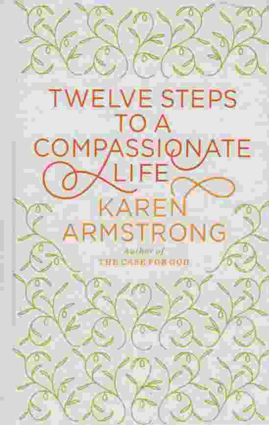 Image for TWELVE STEPS TO A COMPASSSIONATE LIFE [LARGE PRINT]
