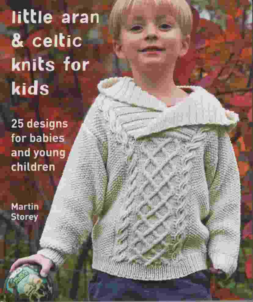 Image for LITTLE ARAN & CELTIC KNITS FOR KIDS 25 Designs for Babies and Young Children