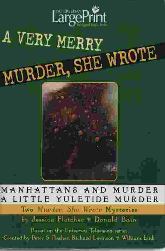 Image for A VERY MERRY MURDER, SHE WROTE [LARGE PRINT] Manhattans and Murder, And, a Little Yuletide Murder
