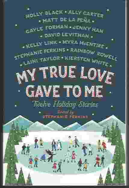 Image for MY TRUE LOVE GAVE TO ME, TWELVE HOLIDAY STORIES