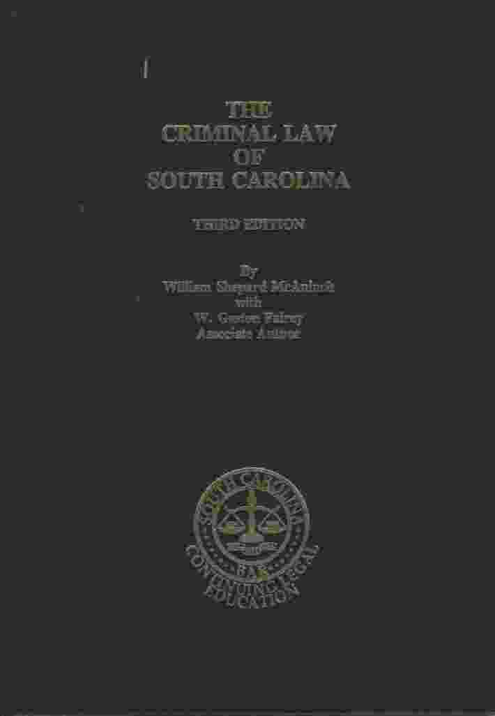 Image for THE CRIMINAL LAW OF SOUTH CAROLINA, 3RD EDITION