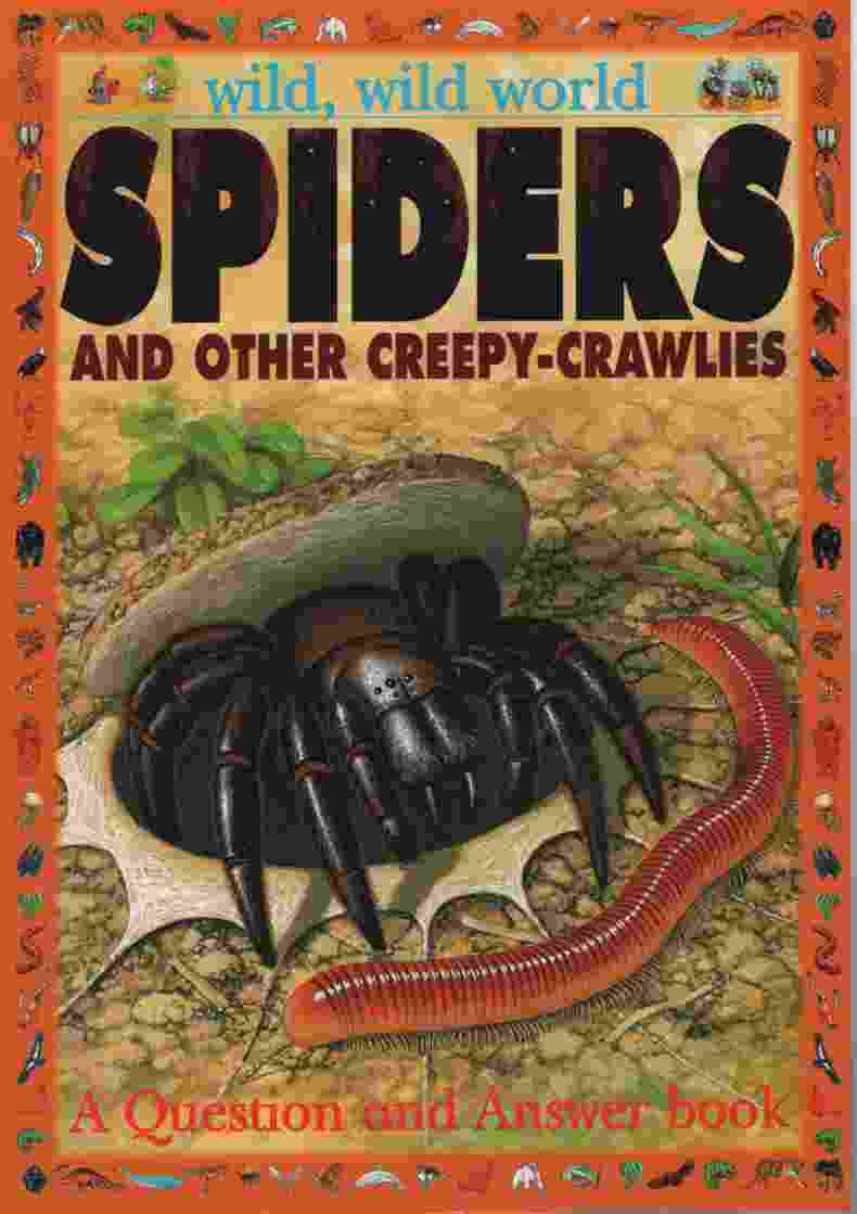 Image for WILD, WILD, WILD SPIDERS AND OTHER CREEPY-CRAWLIES