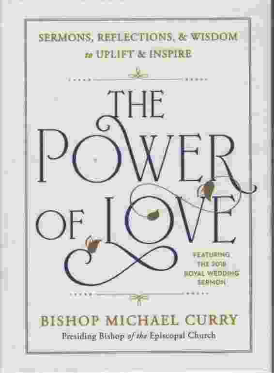 Image for THE POWER OF LOVE Sermons, Reflections & Wisdom to Uplift & Inspire