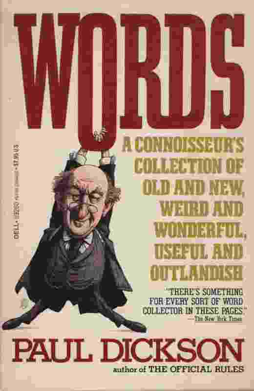 Image for WORDS A Connoisseur's Collection of Old and New, Weird and Wonderful, Useful and Outlandish Words
