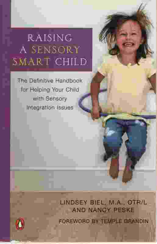 Image for RAISING A SENSORY SMART CHILD The Definitive Handbook for Helping Your Child with Sensory Integration Issues