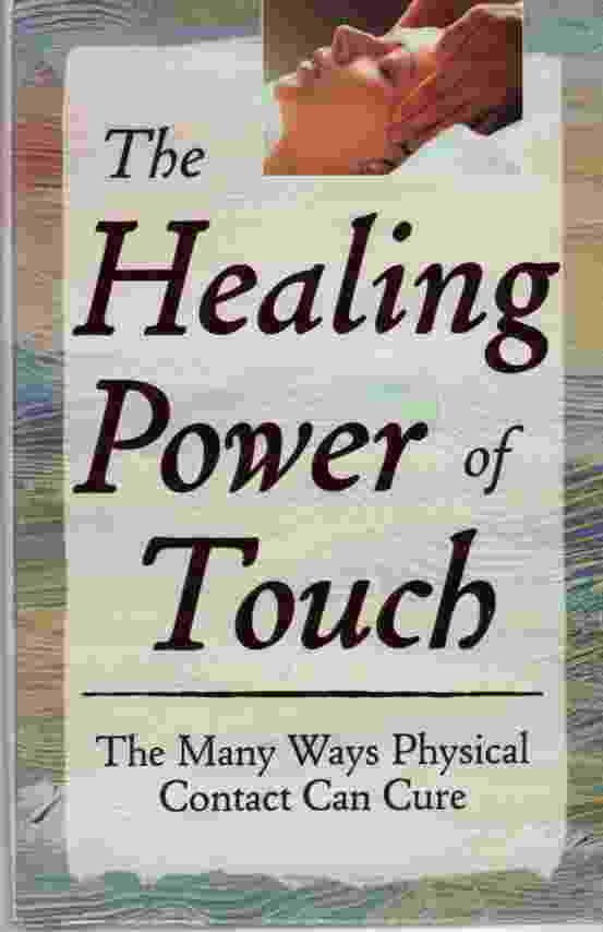 Image for THE HEALING POWER OF TOUCH