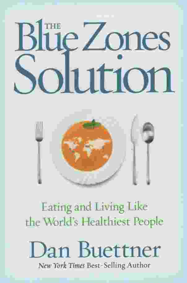 Image for THE BLUE ZONES SOLUTION Eating and Living like the World's Healthiest People