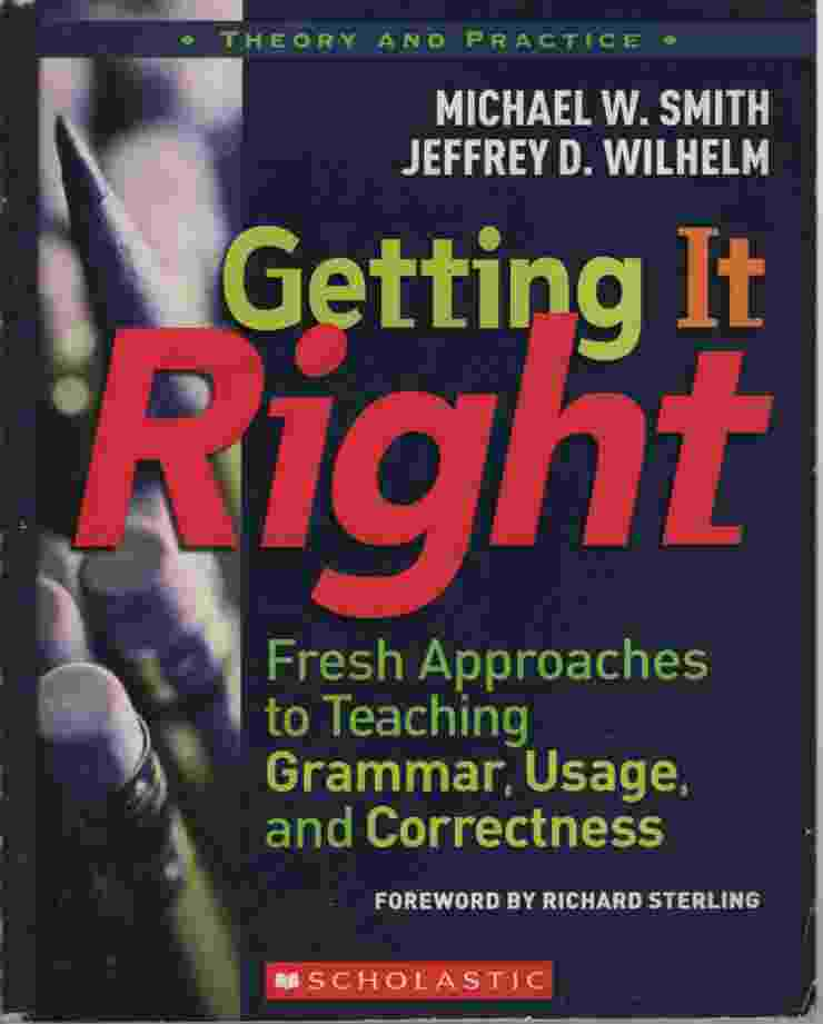 Image for GETTING IT RIGHT Fresh Approaches to Teaching Grammar, Usuage, and Correctness