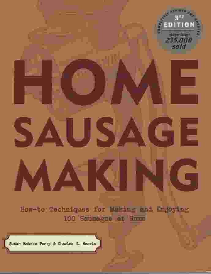 Image for HOME SAUSAGE MAKING How-To Techniques for Making and Enjoying 100 Sausages At Home