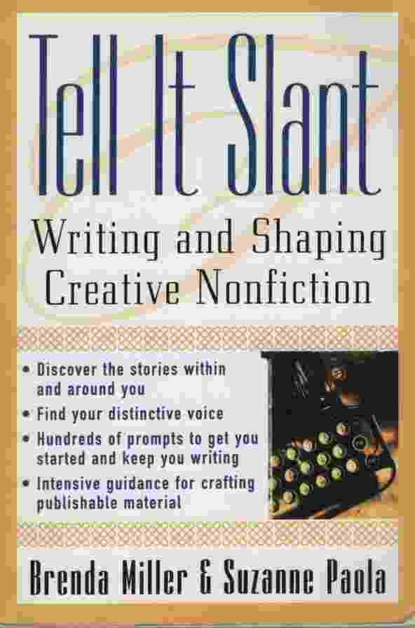 Image for TELL IT SLANT Writing and Shaping Creative Nonfiction