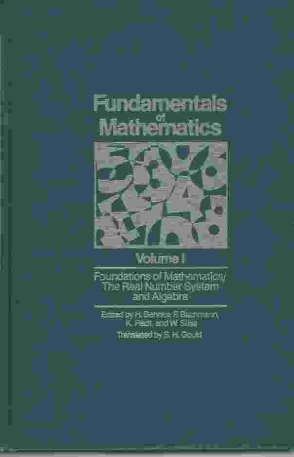 Image for FOUNDATIONS OF MATHEMATICS; THE REAL NUMBER SYSTEM AND ALEGEBRA