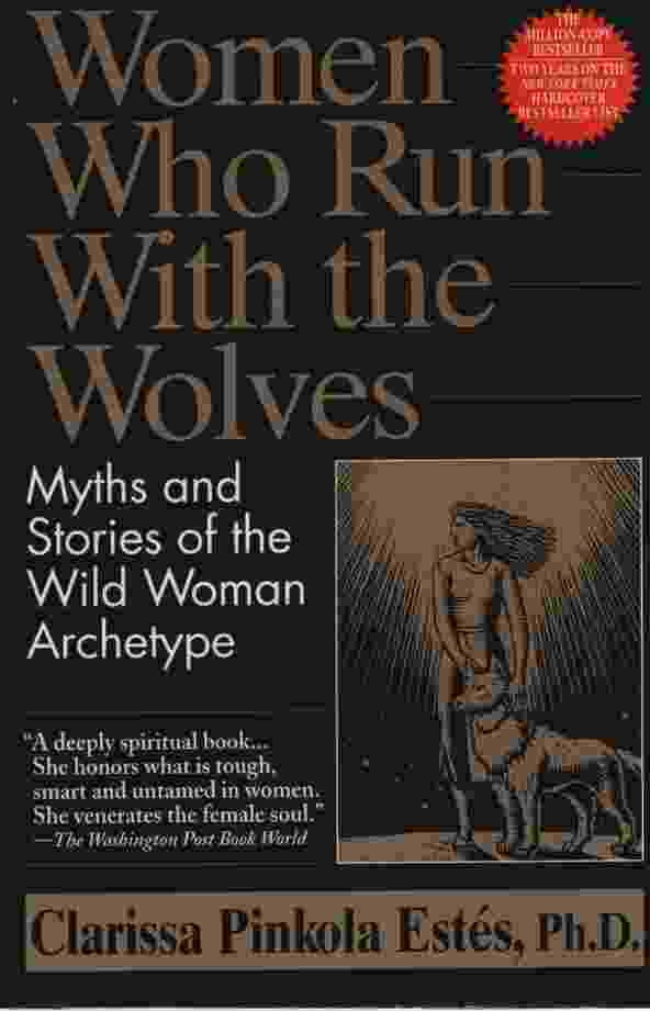 Image for WOMEN WHO RUN WITH THE WOLVES Myths and Stories of the Wild Woman Archetype