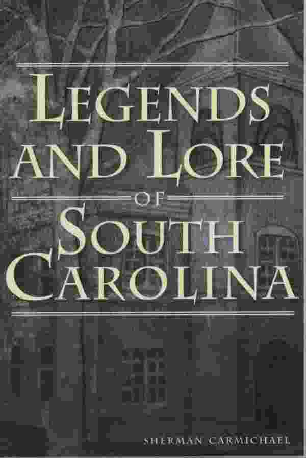 Image for LEGENDS AND LORE OF SOUTH CAROLINA