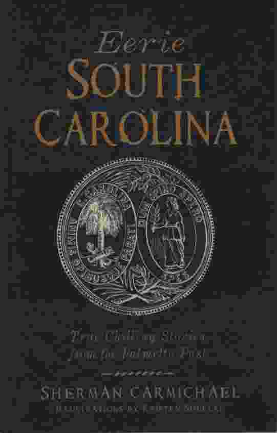 Image for EERIE SOUTH CAROLINA True Chilling Stories from the Palmetto Past