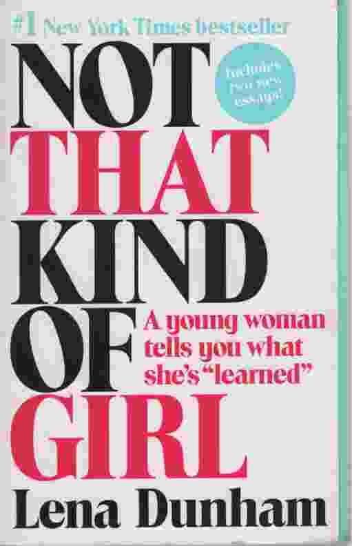 "Image for NOT THAT KIND OF GIRL  A Young Woman Tells You What She's ""Learned"""