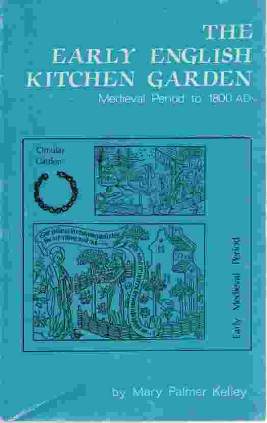Image for THE EARLY ENGLISH KITCHEN GARDEN Medieval Period to 1800 AD