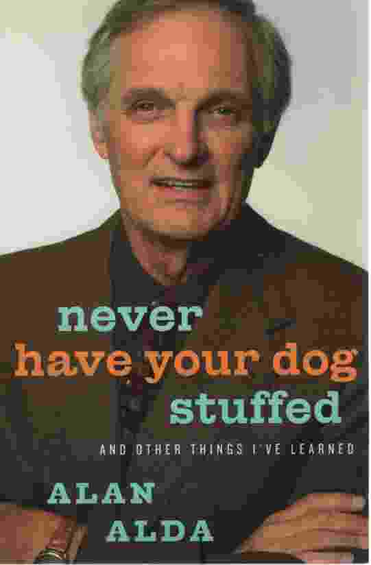 Image for NEVER HAVE YOUR DOG STUFFED And Other Things I'Ve Learned
