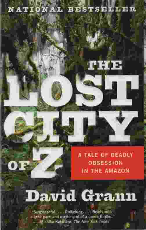 Image for THE LOST CITY OF Z A Tale of Deadly Obsession in the Amazon