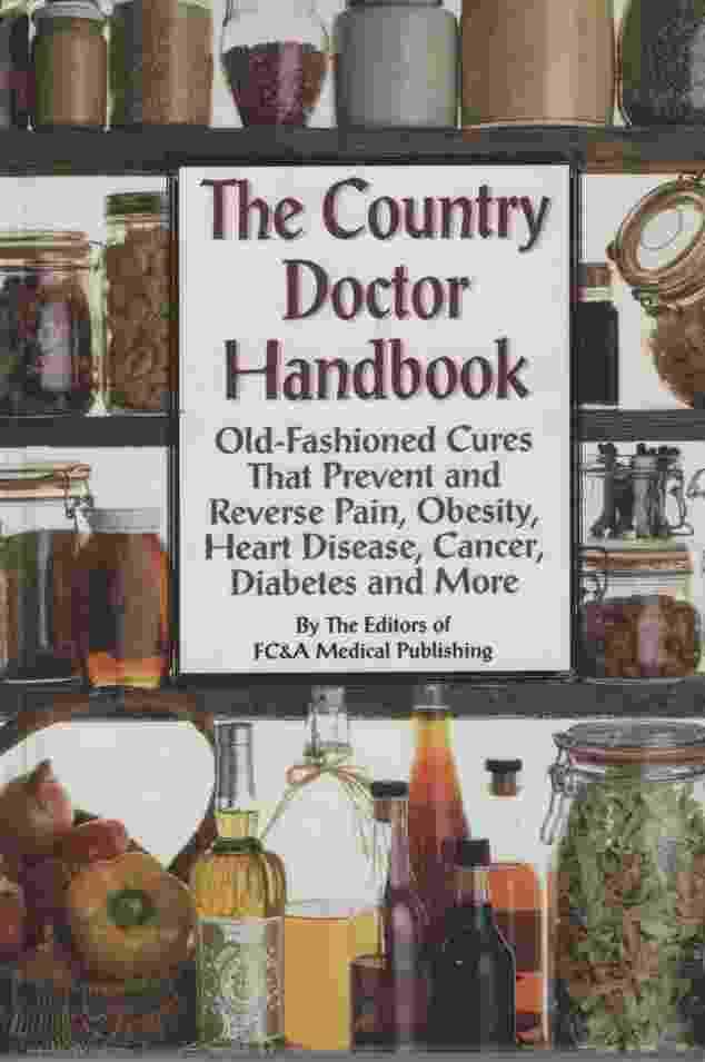 Image for THE COUNTRY DOCTOR HANDBOOK Old-Fashioned Cures That Prevent and Reverse Pain, Obesity, Heart Disease, Cancer, Diabetes and More