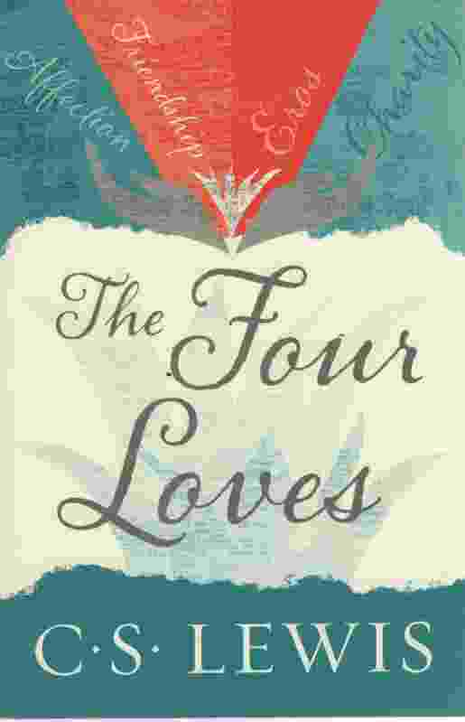 Image for THE FOUR LOVES Affection, Friendship, Eros, and Charity
