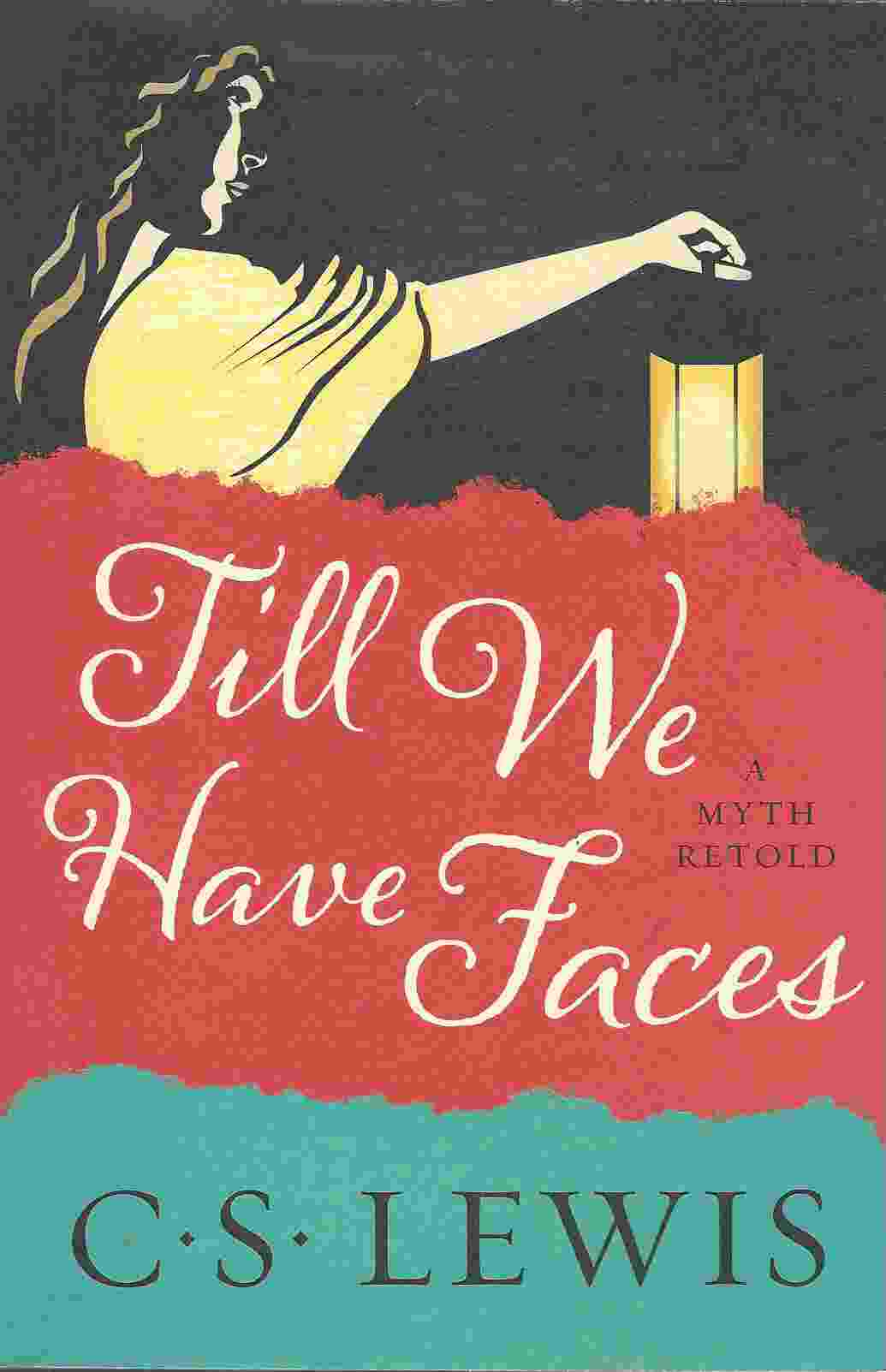 Image for TILL WE HAVE FACES, A MYTH RETOLD
