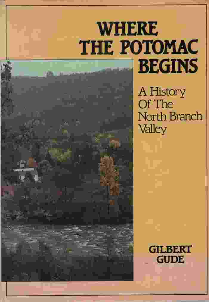 Image for WHERE THE POTOMAC BEGINS A History of the North Branch Valley