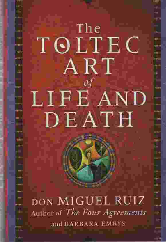 Image for THE TOLTEC ART OF LIFE AND DEATH