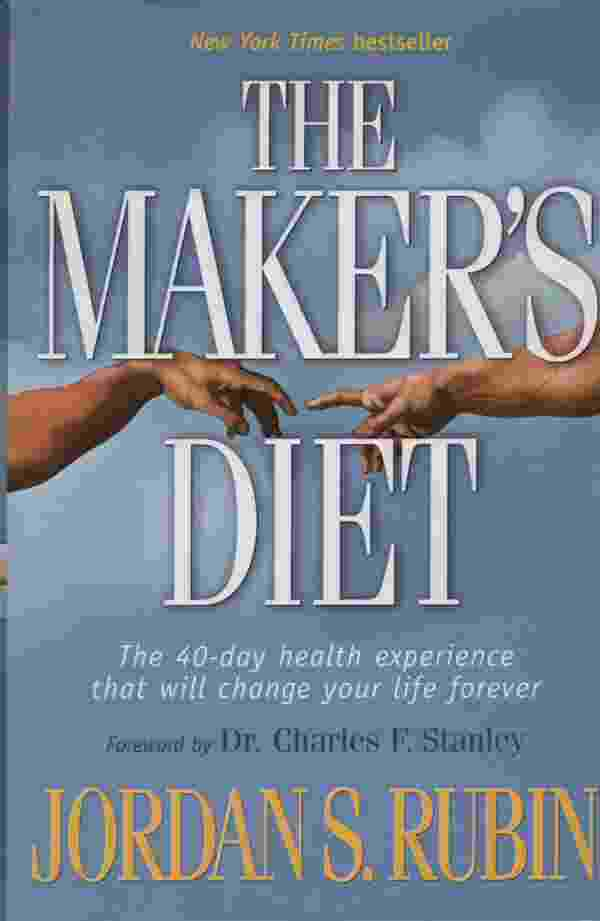 Image for THE MAKER'S DIET The 40-Day Health Experience That Will Change Your Life Forever