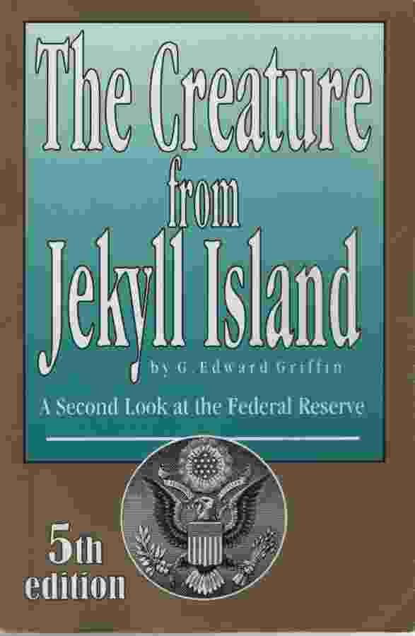 Image for THE CREATURE FROM JEKYLL ISLAND, 5TH EDITION A Second Look At the Federal Reserve