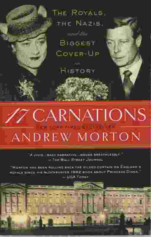 Image for 17 CARNATIONS The Royals, the Nazis, and the Biggest Cover-Up in History
