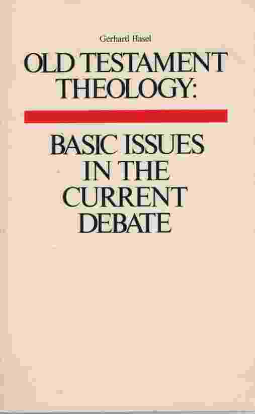 Image for OLD TESTAMENT THEOLOGY Basic Issues in the Current Debate