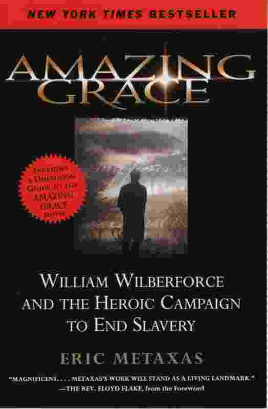 Image for AMAZING GRACE: WILLIAM WILBERFORCE AND THE HEROIC CAMPAIGN TO END SLAVERY