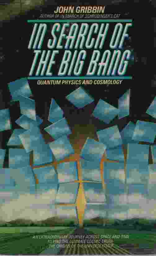 Image for IN SEARCH OF THE BIG BANG Quantum Physics and Cosmology