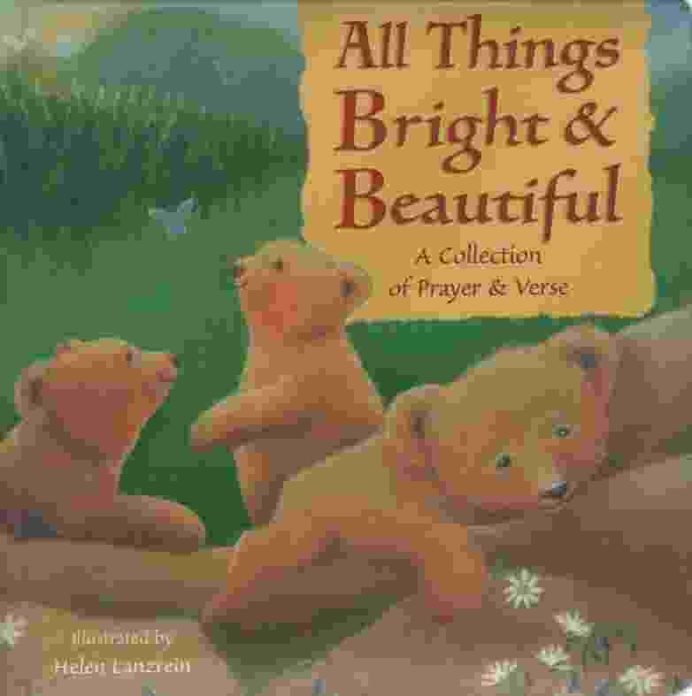 Image for ALL THINGS BRIGHT & BEAUTIFUL A Collection of Prayer & Verse