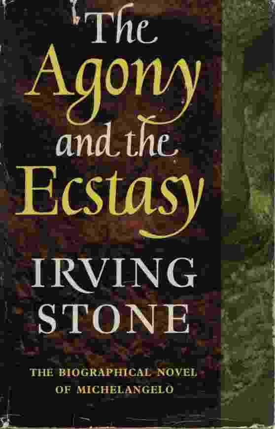 Image for THE AGONY AND THE ECSTASY A Biographical Novel of Michelangelo