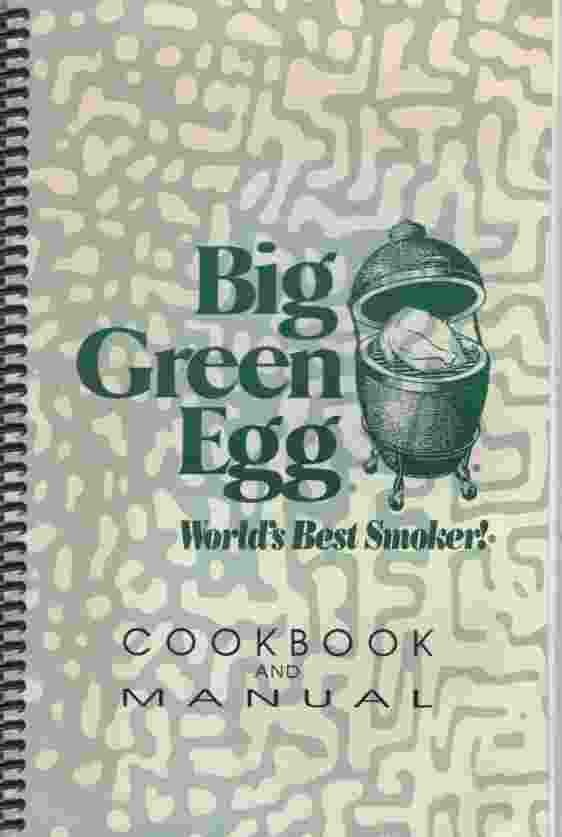 Image for BIG GREEN EGG COOKBOOK AND MANUAL World's Best Smoker