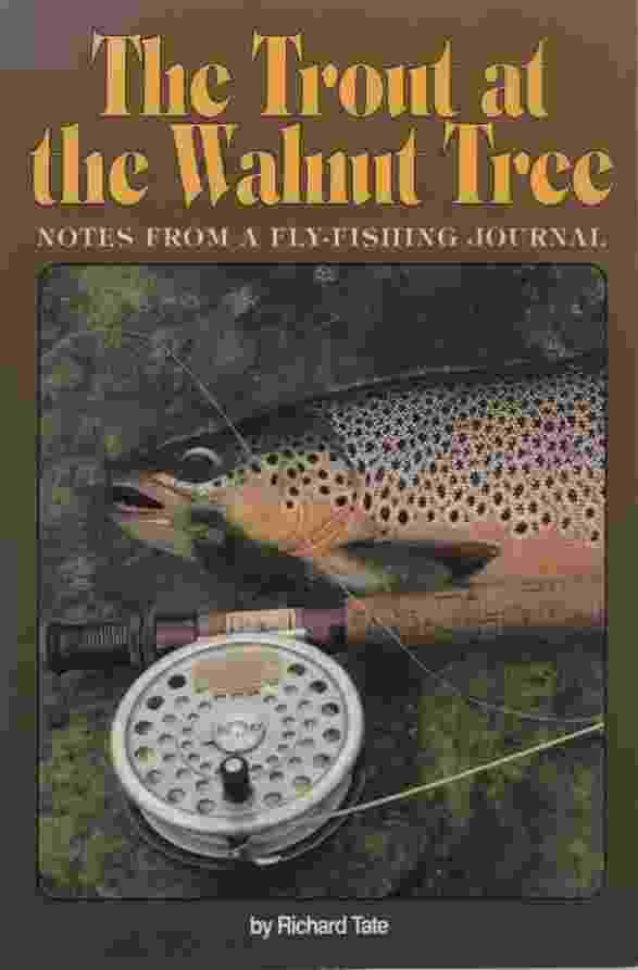 Image for THE TROUT AT THE WALNUT TREE Notes from a Fly-Fishing Journal