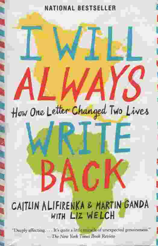 Image for I WILL ALWAYS WRITE BACK How One Letter Changed Two Lives