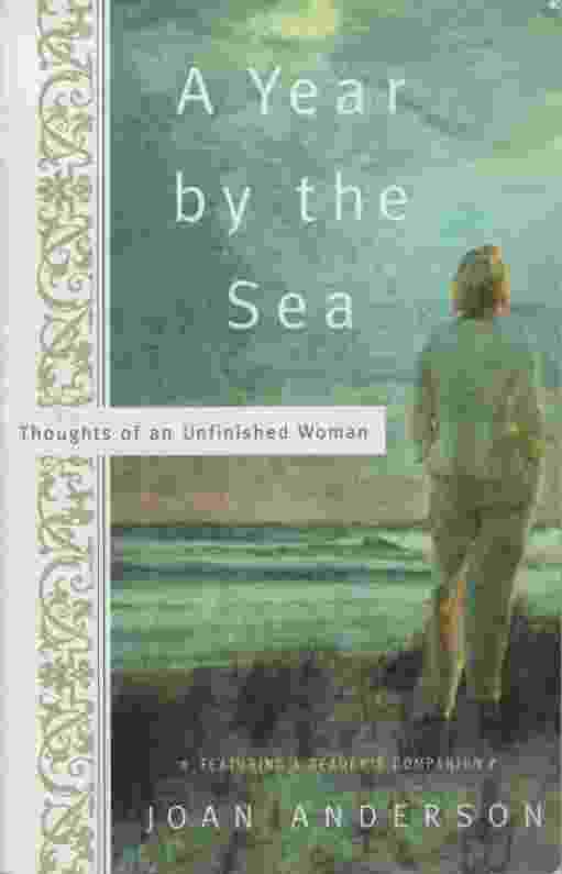 Image for A YEAR BY THE SEA Thoughts of an Unfinished Woman