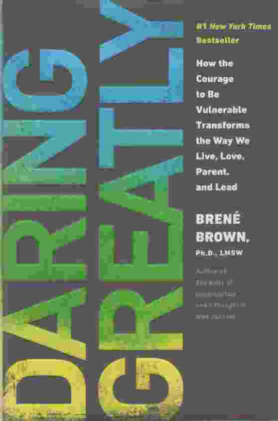 Image for DARING GREATLY How the Courage to be Vulnerable Transforms the Way We Live, Love, Parent and Lead