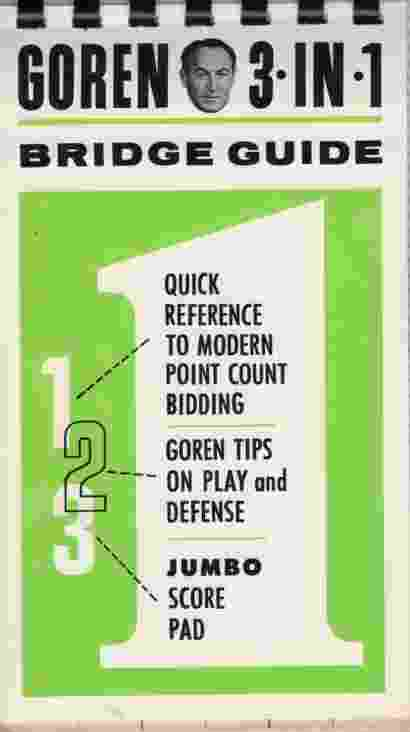 Image for GOREN 3 IN 1 BRIDGE GUIDE Quick Reference to Modern Point Count Bidding, Tips on Play and Defense, Jumbo Score Pad