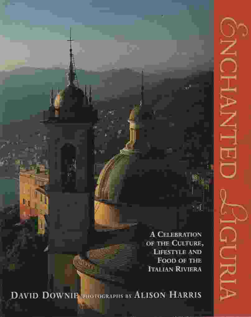 Image for ENCHANTED LIGURIA A Celebration of the Culture, Lifestyle and Food of the Italian Riviera