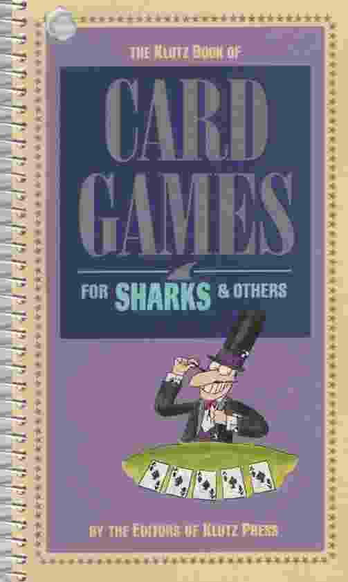 Image for THE KLUTZ BOOK OF CARD GAMES FOR SHARKS & OTHERS
