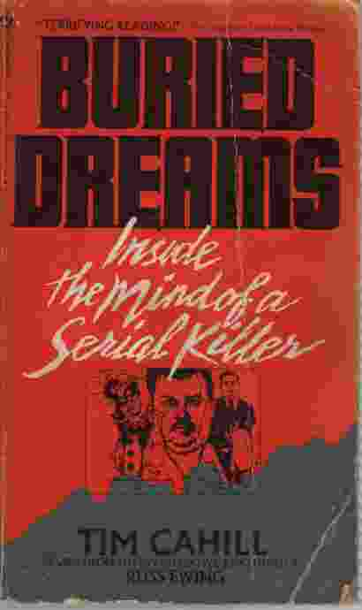 Image for BURIED DREAMS Inside the Mind of a Serial Killer Based on the Investigative Reporting of Russ Ewing