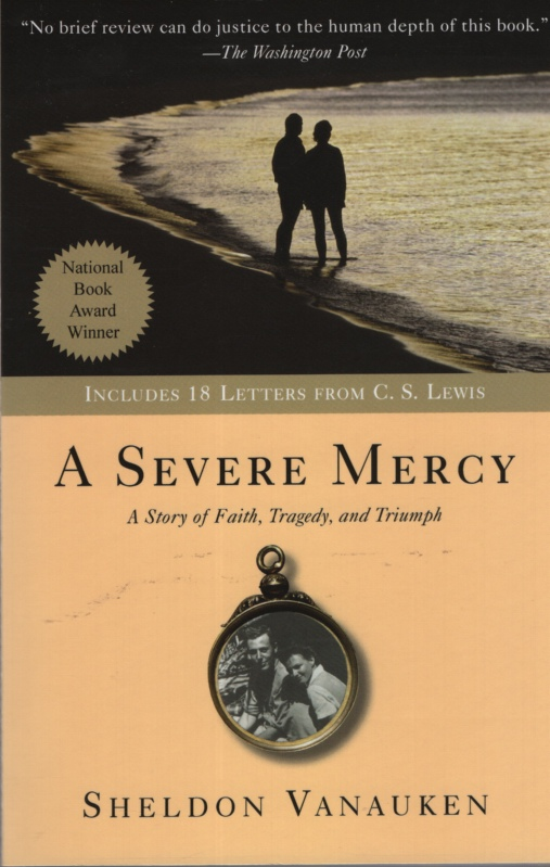 Image for A SEVERE MERCY A Story of Faith, Tragedy, and Triumph