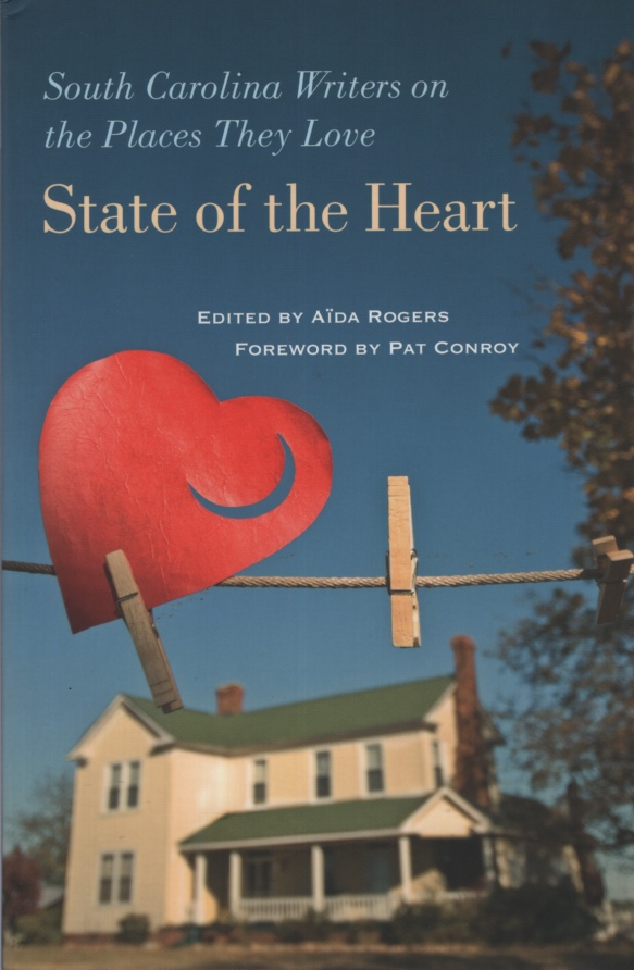 Image for STATE OF THE HEART, VOL 1  South Carolina Writers on the Places They Love