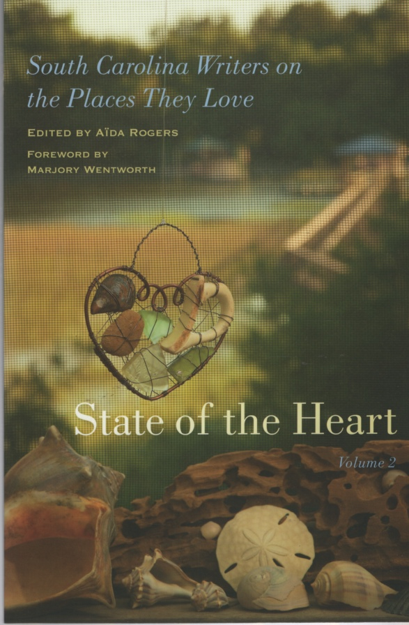 Image for STATE OF THE HEART, VOL 2 South Carolina Writers on the Places They Love