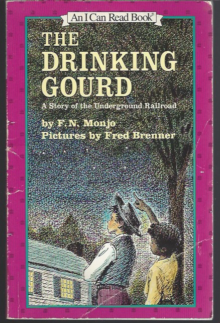 Image for THE DRINKING GOURD A Story of the Underground Railroad